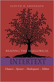 Reading the Allegorical Intertext: Chaucer, Spenser, Shakespeare, Milton